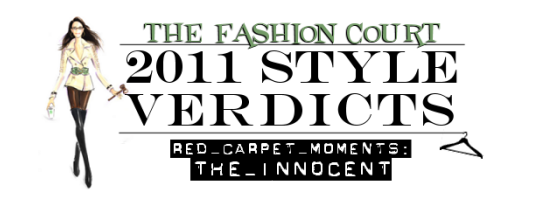 2011 Style Verdicts: Red Carpet Moments - The Innocent